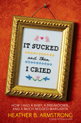 It Sucked And Then I Cried, by Heather Armstrong