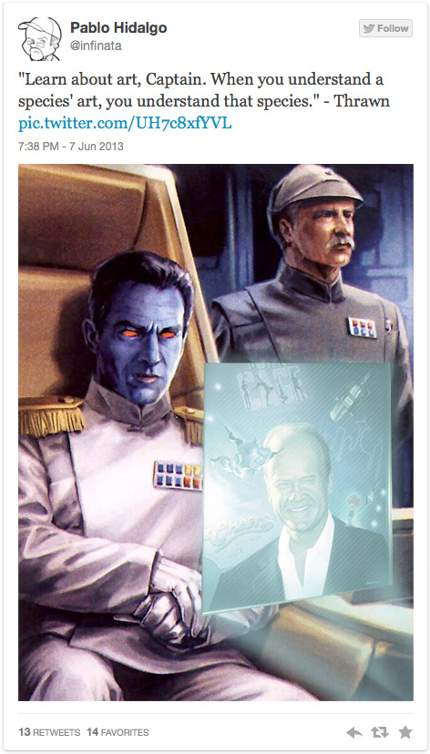 "@infinata: ""Learn about art, Captain. When you understand a species' art, you understand that species."" - Thrawn"