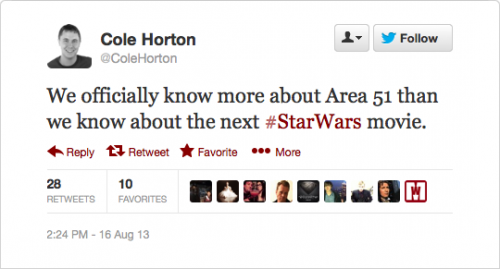 @ColeHorton: We officially know more about Area 51 than we know about the next #StarWars movie.
