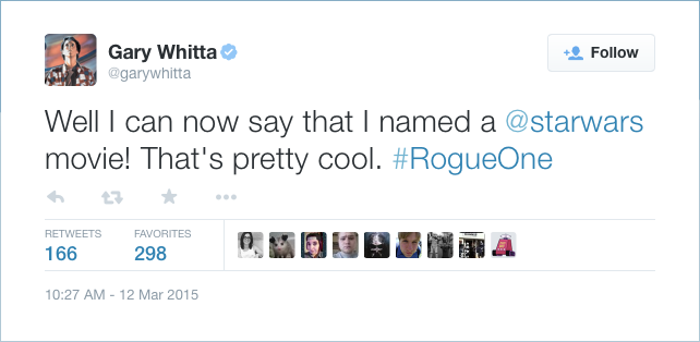 @garywhitta: Well I can now say that I named a @starwars movie! That's pretty cool. #RogueOne