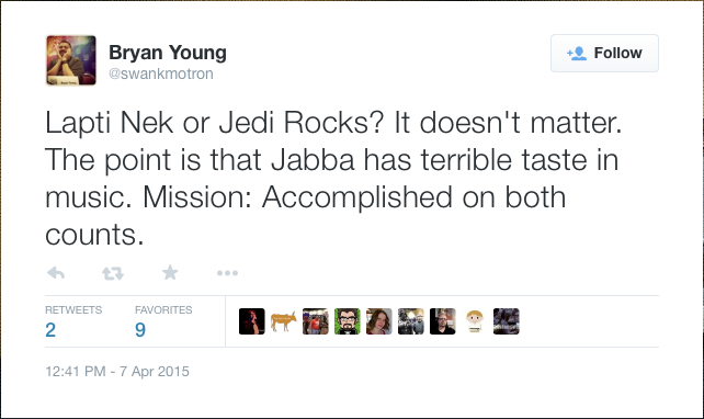 @swankmotron: Lapti Nek or Jedi Rocks? It doesn't matter. The point is that Jabba has terrible taste in music. Mission: Accomplished on both counts.