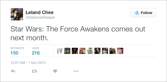 @HolocronKeeper: Star Wars: The Force Awakens comes out next month.